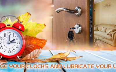 Change Your Clocks and Lubricate Your Locks!
